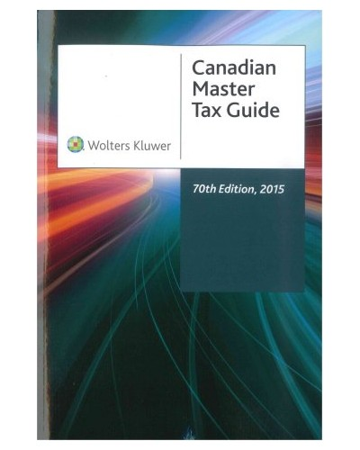 Canadian Master Tax Guide 2015 70th Edition Canada Taxation