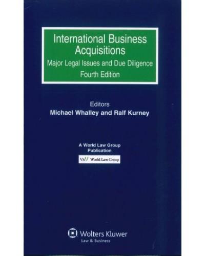 International Business Acquisitions: Major Legal Issues and Due Diligence, 4th Edition
