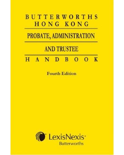 Butterworths Hong Kong Probate, Administration and Trustee Handbook, 4th Edition