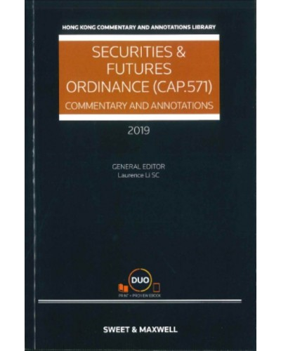 Securities and Futures Ordinance (CAP 571): Commentary and Annotations, 2019 Edition
