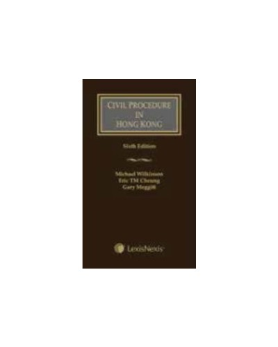 Civil Procedure in Hong Kong, 6th Edition