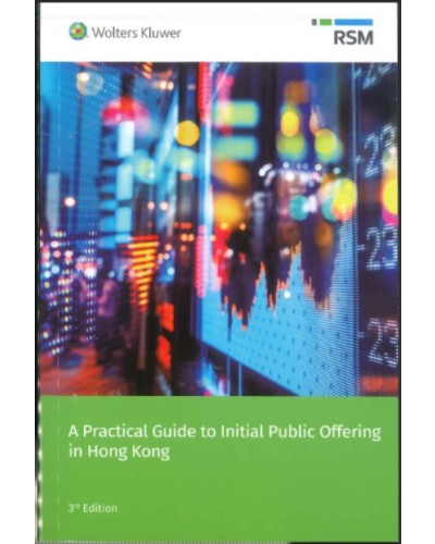 A Practical Guide to Initial Public Offering in Hong Kong, 3rd Edition