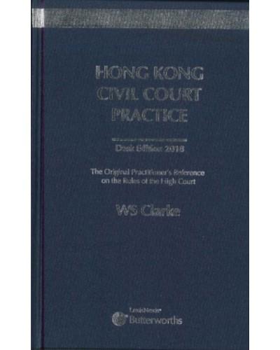 Hong Kong Civil Court Practice Desk Edition 2018