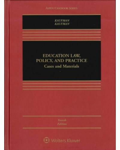 Education Law, Policy, and Practice: Cases and Materials, 4th Edition