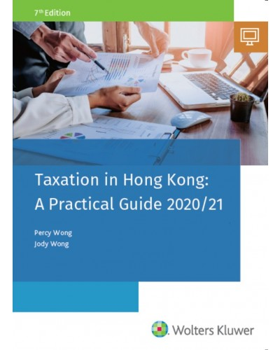 Taxation in Hong Kong: A Practical Guide 2020-2021 (Student Edition)