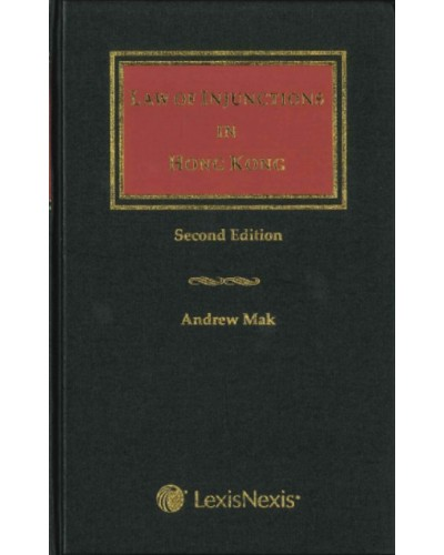 Law of Injunctions in Hong Kong, 2nd Edition