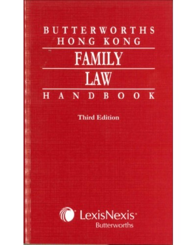Butterworths Hong Kong Family Law Handbook, 3rd Edition