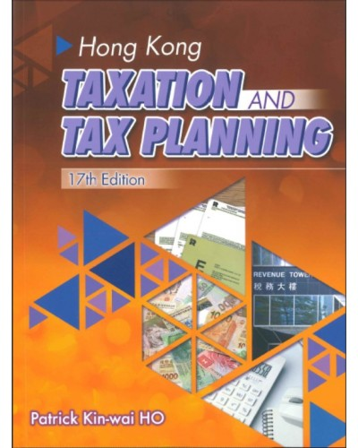 Hong Kong Taxation and Tax Planning, 17th Edition