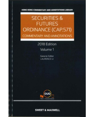 Securities and Futures Ordinance (CAP 571): Commentary and Annotations, 2018 Edition