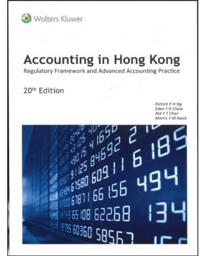 Accounting in Hong Kong: Regulatory framework and Advanced Accounting Practice (20th Edition)