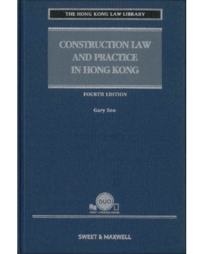 Construction Law and Practice in Hong Kong, 4th Edition