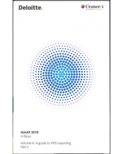 Deloitte iGAAP 2019 Volume A: A guide to IFRS reporting
