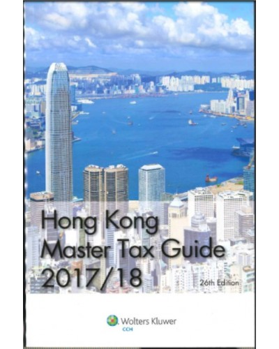 hong kong master tax guide 2017 2018 26th edition law selected rh pbookshop com china master tax guide 2016 Us Master Tax Guide 2013