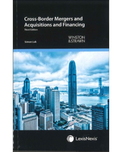 Cross-Border Mergers and Acquisitions and Financing, 3rd Edition