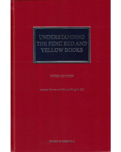 Understanding The Fidic Red And Yellow Books 3rd Edition