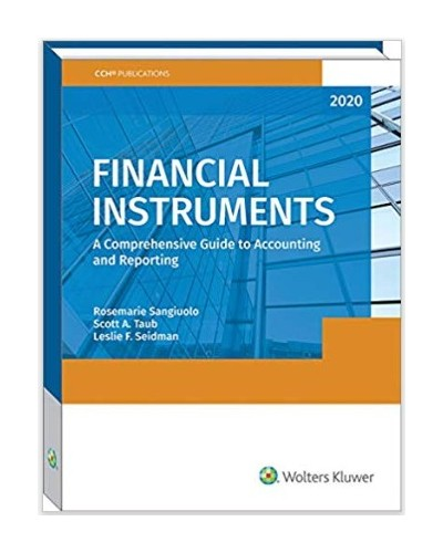 Financial Instruments: A Comprehensive Guide to Accounting & Reporting (2020)