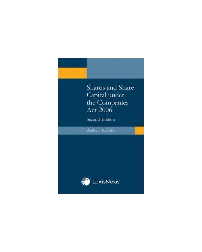 Shares and Share Capital under the Companies Act 2006, 2nd Edition