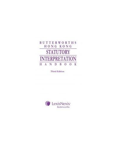 Butterworths Hong Kong Statutory Interpretation Handbook, 3th Edition