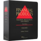 Financial Products: Taxation, Regulation and Design