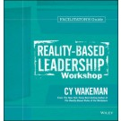 Reality-Based Leadership Workshop Facilitator's Guide Set