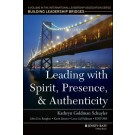 Leading with Spirit, Presence, and Authenticity
