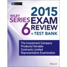 Wiley Series 6 Exam Review 2015 + Test Bank