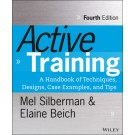 Active Training: A Handbook of Techniques, Designs, Case Examples and Tips, 4th Edition