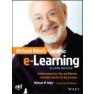 Michael Allen's Guide to e-Learning: Building Interactive, Fun, and Effective Learning Programs for Any Company, 2nd Edition