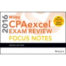 Wiley CPAexcel Exam Review 2016 Focus Notes: Regulation