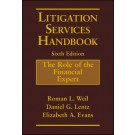 Litigation Services Handbook: The Role of the Financial Expert, 6th Edition