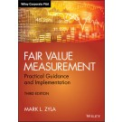 Fair Value Measurement: Practical Guidance and Implementation, 3rd Edition