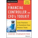 The Financial Controller and CFO's Toolkit: Lean Practices to Transform Your Finance Team, 3rd Edition