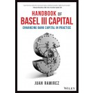 Handbook of Basel III Capital: Enhancing Bank Capital in Practice