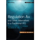 Regulation A+ and Other Alternatives to a Traditional IPO: Financing Your Growth Business Following the JOBS Act