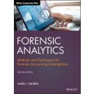 Forensic Analytics: Methods and Techniques for Forensic Accounting Investigations, 2nd Edition