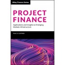 Project Finance: Applications and Insights to Emerging Markets Infrastructure
