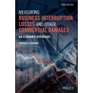 Measuring Business Interruption Losses and Other Commercial Damages: An Economic Approach, 3rd Edition