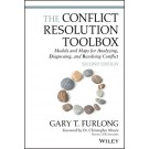 The Conflict Resolution Toolbox: Models and Maps for Analyzing, Diagnosing, and Resolving Conflict, 2nd Edition
