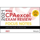 Wiley CPAexcel Exam Review 2021 Focus Notes: Auditing and Attestation
