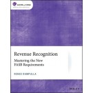 Revenue Recognition: Mastering the New FASB Requirements