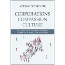 Corporations Compassion Culture: Leading Your Business toward Diversity, Equity, and Inclusion