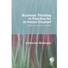 Business Thinking in Practice for In-House Counsel: Taking Your Seat at the Table