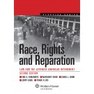 Race, Rights, and Reparation: Law and the Japanese American Internment, 2nd Edition