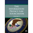The 2014 Information Privacy Law Sourcebook, Volume1