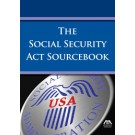 The Social Security Act Sourcebook 2013 Edition
