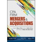 CPA Firm Mergers and Acquisitions: How to Buy a Firm, How to Sell a Firm, and How to Make the Best Deal