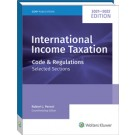 International Income Taxation: Code and Regulations — Selected Sections 2021-2022 Edition
