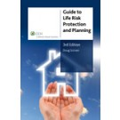 Guide to Life Risk Protection and Planning, 3rd Edition
