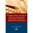 Understanding the Use of Financial Accounting Provisions in Private Acquisition Agreements