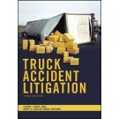 Truck Accident Litigation, 3rd Edition